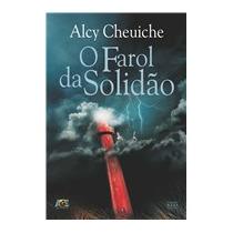 Livro O Farol Da Solidão - Alcy Cheuiche