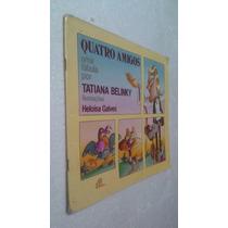 Livro Quatro Amigos Uma Fabula Por Tatiana Belinky
