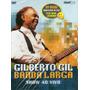 Dvd Gilberto Gil Banda Larga Ao Vivo Promocional - Raro