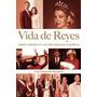 Vida De Reyes De Meglioli Luis Eduardo