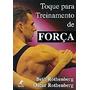 Livro Toque Para Treinamento De Força - Editora Manole