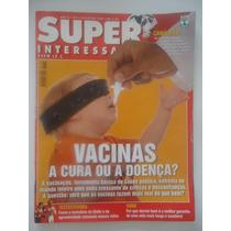 Super Interessante #161 Ano 2001 Vacinas A Cura Ou A Doença