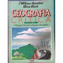 Geografia Crítica, Volume 2 -j.william Vesentini,vânia Vlach