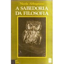 A Sabedoria Da Filosofia - Nicola Abbagnano