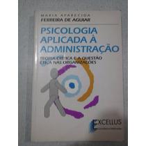 Psicologia Aplicada À Administração-maria Aparecida Ferreira