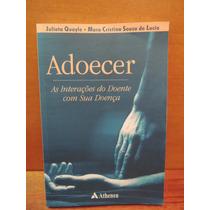 Livro Adoecer As Interações Do Doente Com Sua Doença Julieta