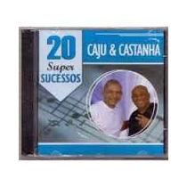 Cd Caju&castanha 20 Super Sucessos