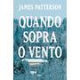 Quando Sopra O Vento - James Patterson