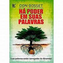 Há Poder Em Suas Palavras - Don Gosset