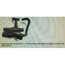Mangueira Ar Quente C/tubo Duplo Megane/scenic 2.0 8v