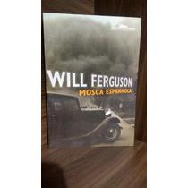 Mosca Espanhola - Will Ferguson De 49,90 Por 24,90 Cada