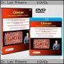 Câncer Uma Doença Metabólica Crônica Dr Lair Ribeiro 9 Dvds