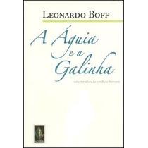 Ebook A Águia E A Galinha - Leonardo Boff