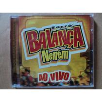 Forró Balança Neném- Cd Ao Vivo- 2004- Original- Semi Novo!