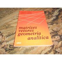 Matrizes Vetores Geometria Analítica Teoria E Exercicios