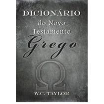 Livro - Dicionário Do Novo Testamento Grego - Editora Batist