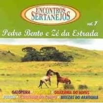 Cd Pedro Bento E Ze Da Estrada Encontros Sertanejos Vol.7