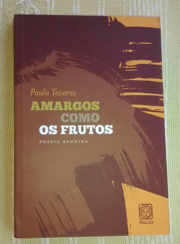 Paulo Tavares Amargos Como Os Frutos