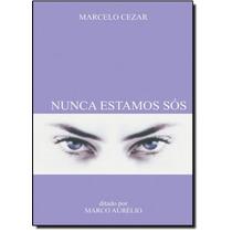 Nunca Estamos Sós Marcelo Cezar Ed. Vida & Conscoência