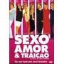 Dvd Original Do Filme Sexo, Amor E Traição