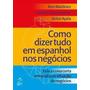 E-book Como Dizer Tudo Em Espanhol Nos Negócios