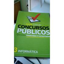 Livro Nova Coleção Concursos Públicos Que Informática 3 2009