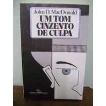 Livro Um Tom Cinzento De Culpa - John D. Macdonald