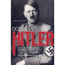 Livro: Dossiê Hitler - Sérgio Pereira Couto - (adolf Hitler)