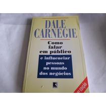 Livro Como Falar Em Publico Influenciar Pessoas Dale Carnegi