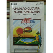 A Invasão Cultural Norte- Americana - Julia Falivene Alves