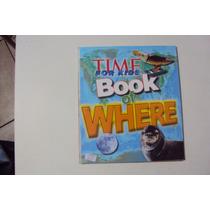 Livro Revista Time For Kids Book Of Where Ingles Frete Gr ##