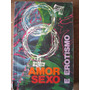 Livro: Amor, Sexo E Erotismo De Galdino Nunes Vieira