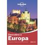 Livro: Lonely Planet Descubra A Europa - Viagem Mapa Cidades