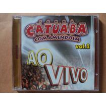 Catuaba Com Amendoim- Cd Ao Vivo Volume 2- 2001- Zerado!