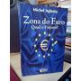 Livro Zona Do Euro: Qual O Futuro? Michel Aglietta
