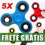 Kit 5 Hand Spinner Fidget Anti Stress Ansiedade Frete Grátis