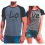 Kit 2 Camisas Camisetas Dia Dos Namorados / Love, Casal