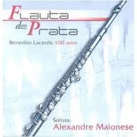 Alexandre Maionese Flauta De Prata Benedito Lacerda Cd