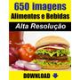 650 Imagens Alta Resolução - Alimentos E Bebidas - Download