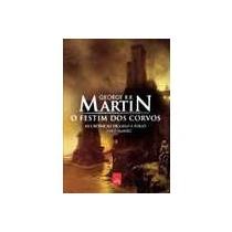 O Festim Dos Corvos Livro De G Martin. Crônicas De Gelo Fogo