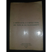 Livro A Ciência Social E O Serviço Social - Ernest Greenwood