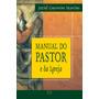 Livro Manual Do Pastor E Da Igreja Jaziel Guerreiro Martins