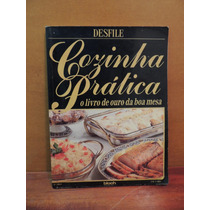 Livro Cozinha Prática Desfile Livro De Ouro Da Boa Mesa