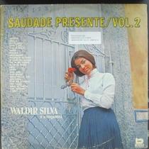 Lp Waldir Silva Saudade Presente/ Vol.2 Vg+
