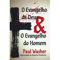 Livro:o Evangelho De Deus E Evangelho Do Homem - Paul Waher