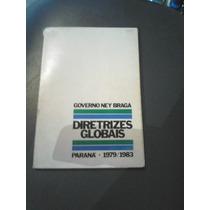 Livro - Diretrizes Globais - Governo Ney Braga - 1979/1983