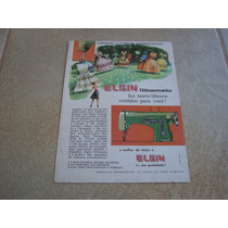 Propaganda Antiga Maquinas De Costura Elgin 1961 Singer