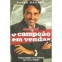 Paulo Angelim - O Campeão Em Vendas Como Vender Mais Imóveis
