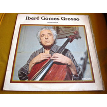 Lp Zerado Ibere Gomes Grosso Homenagem