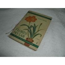 Livro Flores No Lar Joao Decker Melhoramentos